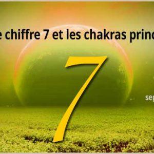 Le pouvoir du chiffre 7 et les chakras principaux