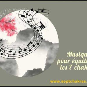 Musique pour équilibrer les 7 chakras principaux
