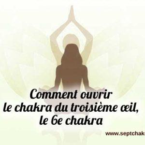 Comment ouvrir le chakra du troisième œil, le 6e chakra