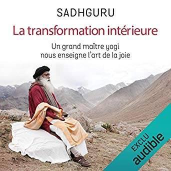La transformation intérieure par Sadhguru maitre yogi